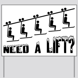 Need A Ski Lift Yard Sign