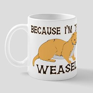 Because I'm The Weasel Mug