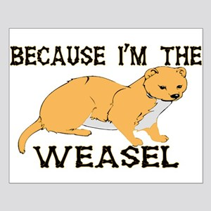 Because I'm The Weasel Small Poster