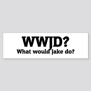 What would Jake do? Bumper Sticker