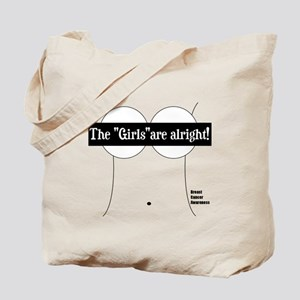 THE GIRLS ARE ALRIGHT! Tote Bag