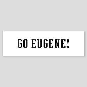 Go Eugene Bumper Sticker