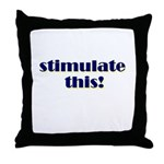 stimulate this! Throw Pillow