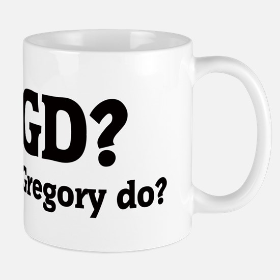 What would Gregory do? Mug