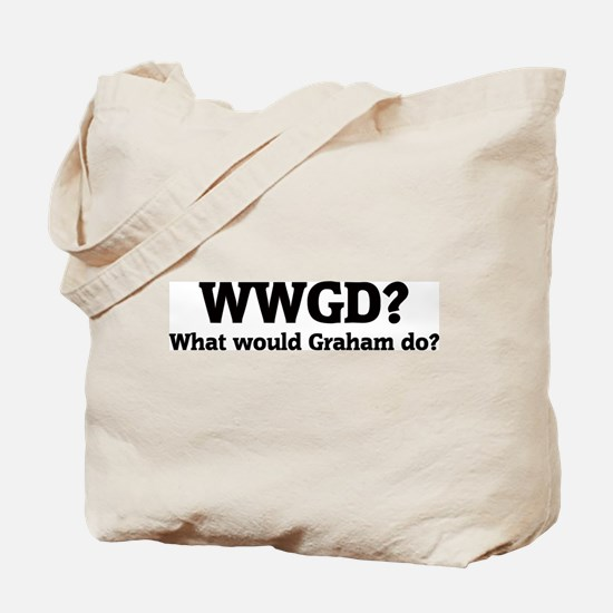 What would Graham do? Tote Bag