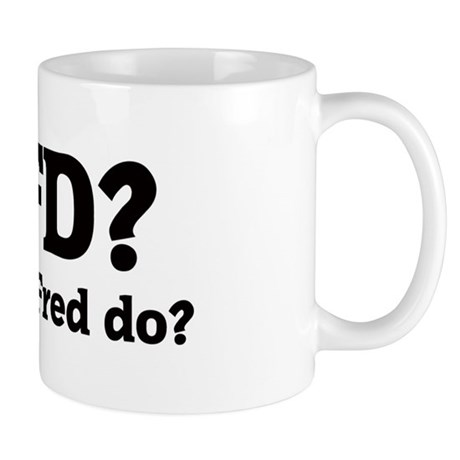 What would Fred do? Mug