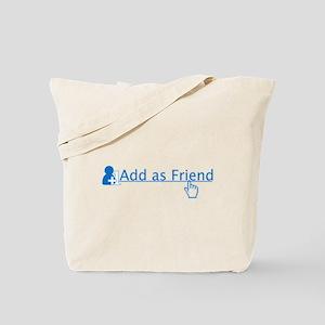 add as friend Tote Bag