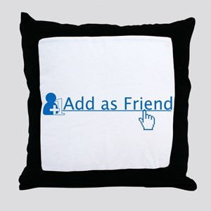 add as friend Throw Pillow