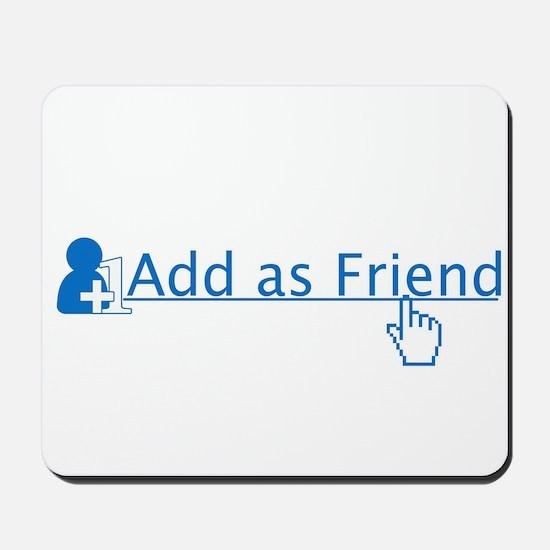 add as friend Mousepad