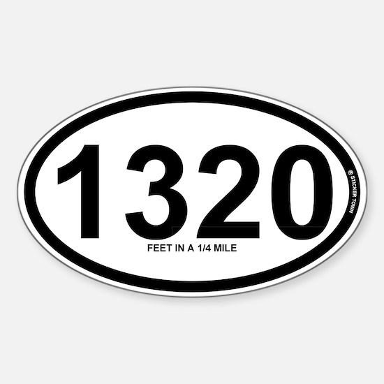 1320 - Feet in a quarter mile Sticker (Oval)