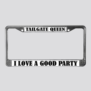 Tailgate Queen I Love a Good Party License Frame