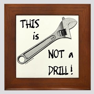 This is not a drill funny Framed Tile