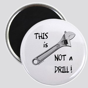This is not a drill funny Magnet