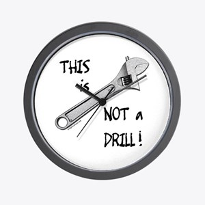 This is not a drill funny Wall Clock