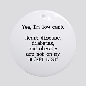 Low carb no diseases Ornament (Round)