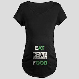 Eat real food distressed Maternity Dark T-Shirt