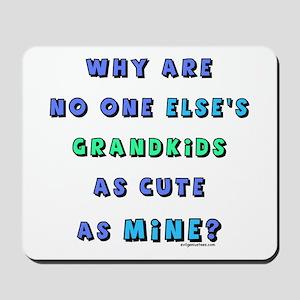 Grandkids as cute as mine Mousepad