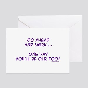 One day you'll be old Greeting Card