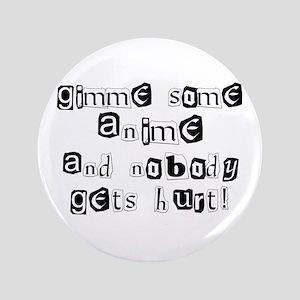 """Gimme Some Anime 3.5"""" Button"""