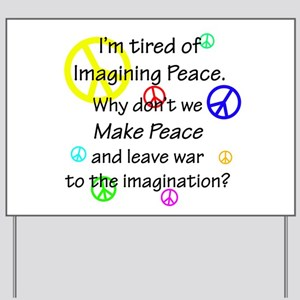 Make Peace/Imagine War Yard Sign