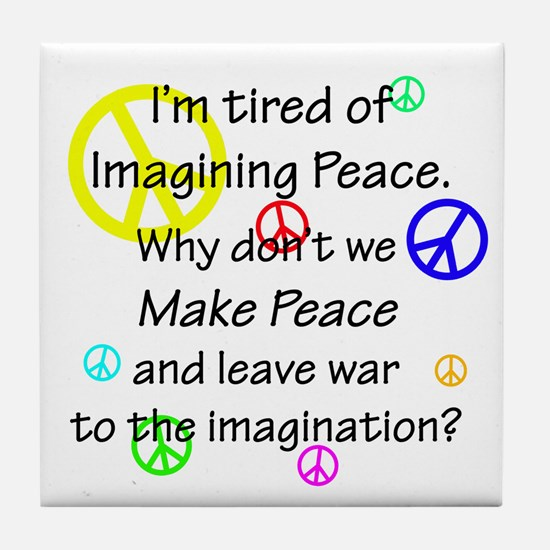 Make Peace/Imagine War Tile Coaster
