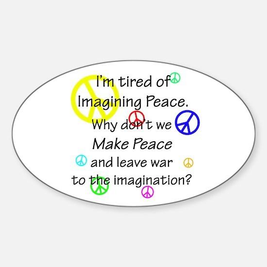 Make Peace/Imagine War Sticker (Oval)