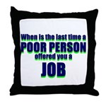 When's the last time? Throw Pillow