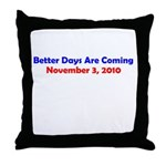 Better Days are Coming Throw Pillow