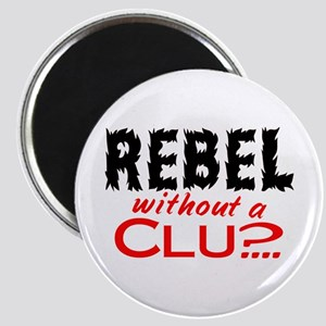 Rebel without a Clue Magnet