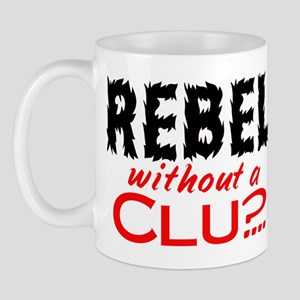 Rebel without a Clue Mug