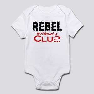 Rebel without a Clue Infant Bodysuit