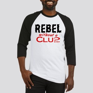 Rebel without a Clue Baseball Jersey