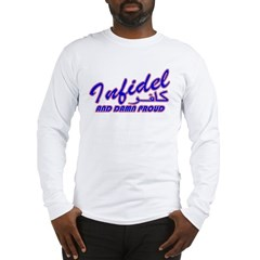 Proud Infidel (Kafir) Long Sleeve T-Shirt