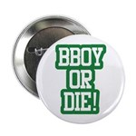 BBOY OR DIE Button (10 pack)