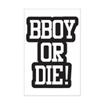 BBOY OR DIE Mini Poster Print