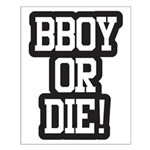 BBOY OR DIE Small Poster
