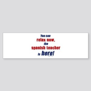 Relax, spanish teacher here Sticker (Bumper)