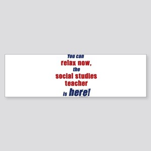 Relax, social studies teacher here Sticker (Bumper