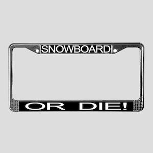 Snowboard Or Die ! License Plate Frame