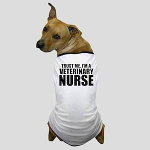 Trust Me, I'm A Veterinary Nurse Dog T-Shirt