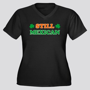 Still Mexican Irish Shamrock Plus Size T-Shirt