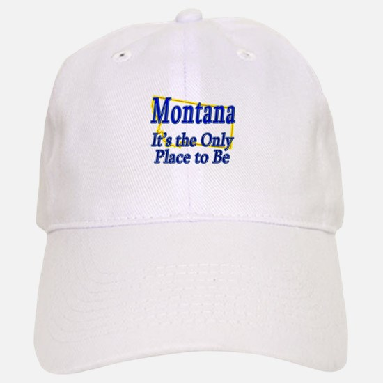 Only Place To Be - Montana Baseball Baseball Cap