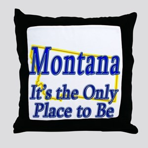 Only Place To Be - Montana Throw Pillow