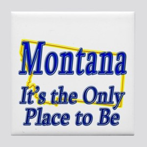 Only Place To Be - Montana Tile Coaster