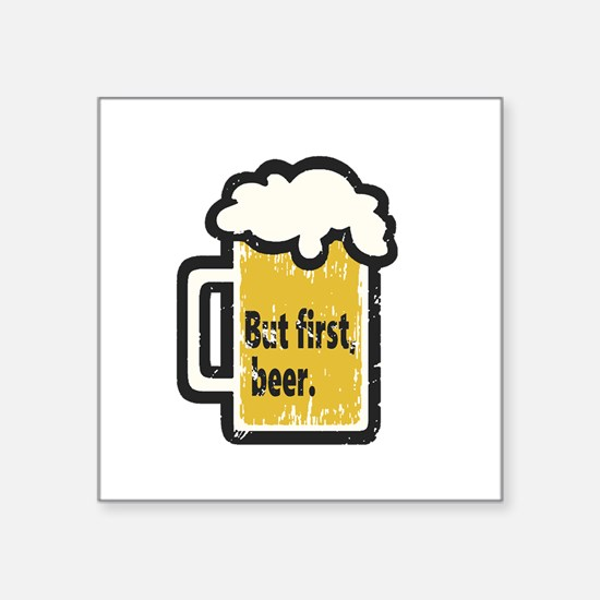 But First Beer Sticker