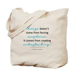 Change doesn't come from... Tote Bag