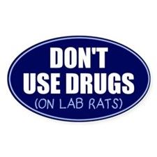 Don't use drugs on lab rats Sticker (Oval)