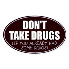 Don't take drugs Sticker (Oval)