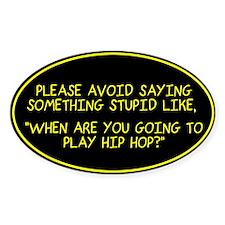 Something stupid Sticker (Oval)