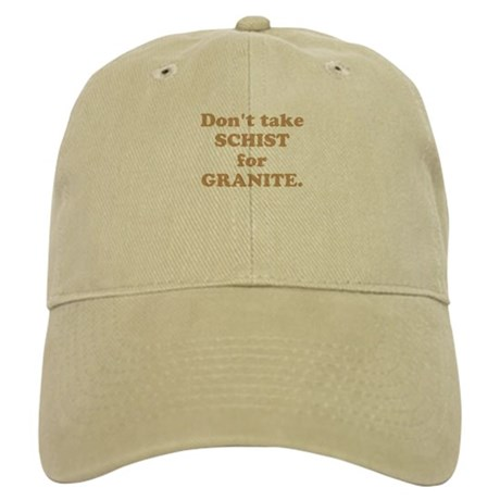 Don't take schist Cap